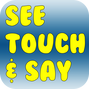 See Touch & Say app